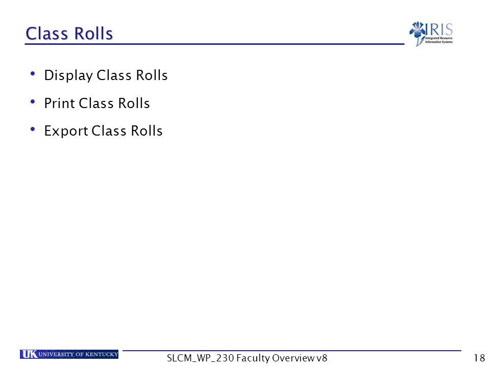 SLCM_WP_230 Faculty Overview v818 Class Rolls Display Class Rolls Print Class Rolls Export Class Rolls