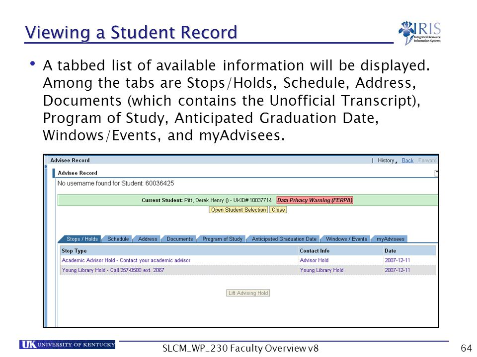 SLCM_WP_230 Faculty Overview v864 Viewing a Student Record A tabbed list of available information will be displayed.