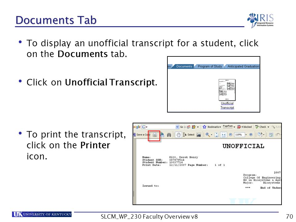 SLCM_WP_230 Faculty Overview v870 Documents Tab To display an unofficial transcript for a student, click on the Documents tab.