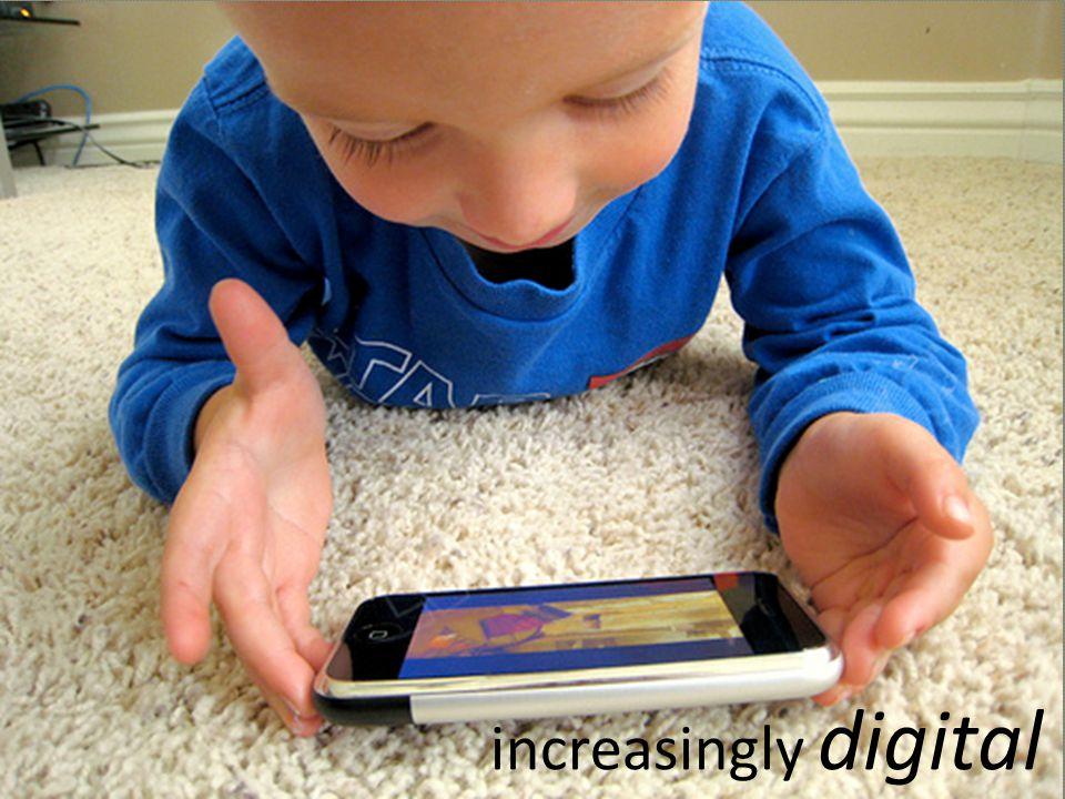 increasingly digital