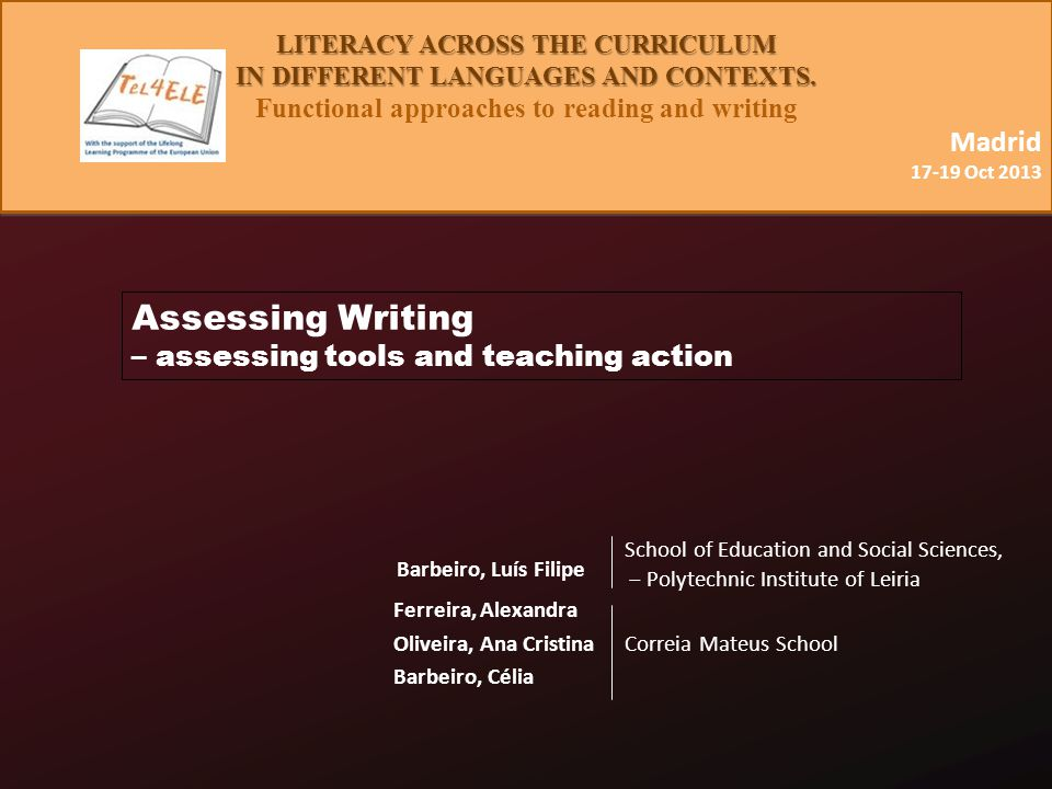 Assessing Writing – assessing tools and teaching action Barbeiro, Luís Filipe LITERACY ACROSS THE CURRICULUM IN DIFFERENT LANGUAGES AND CONTEXTS.