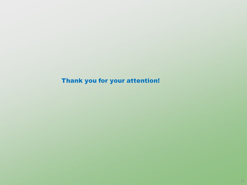 21 Thank you for your attention!