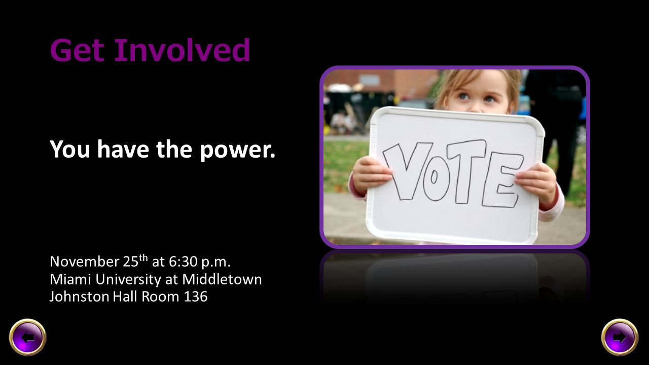 Get Involved Now is the time. November 25 th at 6:30 p.m.