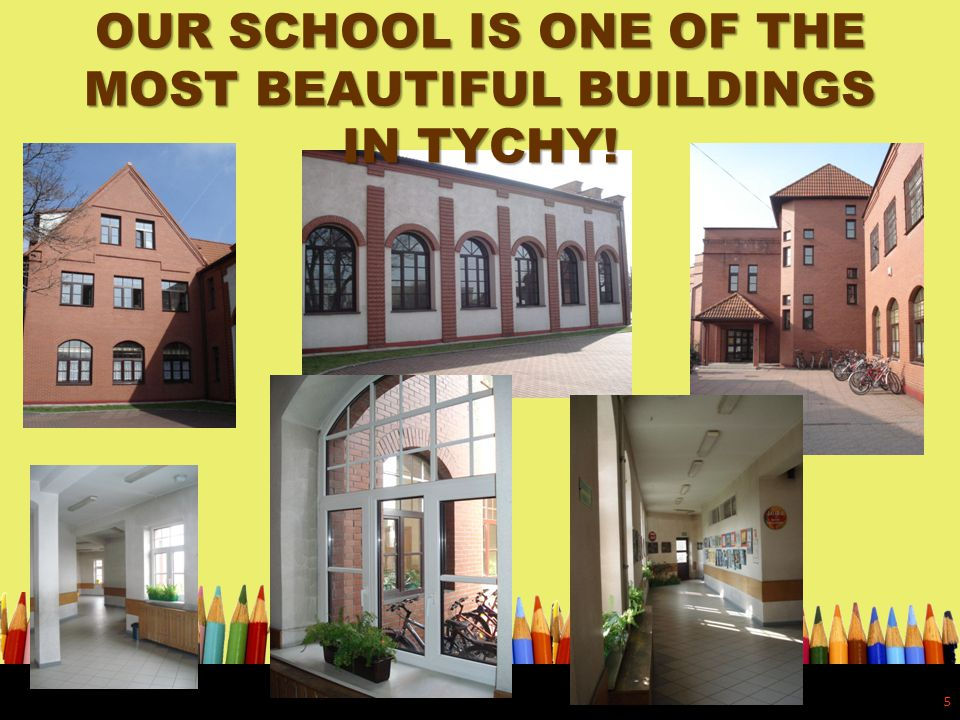OUR SCHOOL IS ONE OF THE MOST BEAUTIFUL BUILDINGS IN TYCHY! 5