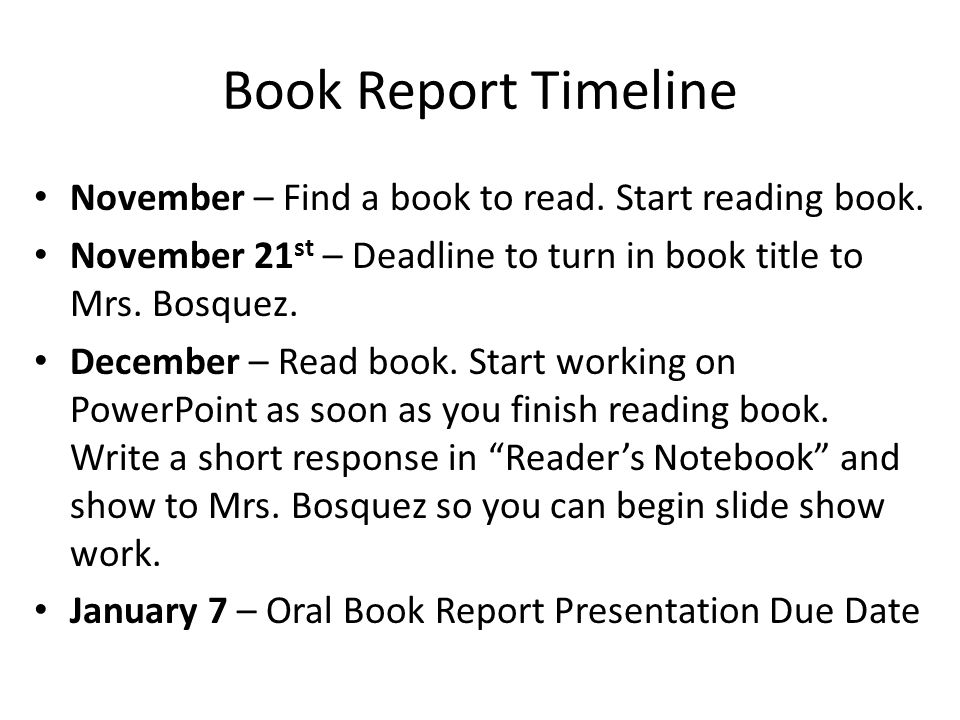 Book Report Grading Rubric Category (See Slide for example)Possible Points (must be complete to earn full point potential) On time – PowerPoint and Oral presentation on due date 5 Book Title/Author/Genre5 Main Characters10 Setting10 Plot20 Favorite Scene5 Connections10 If I Were the Author…5 Presentation Style – able to be heard by audience, making eye contact, etc.