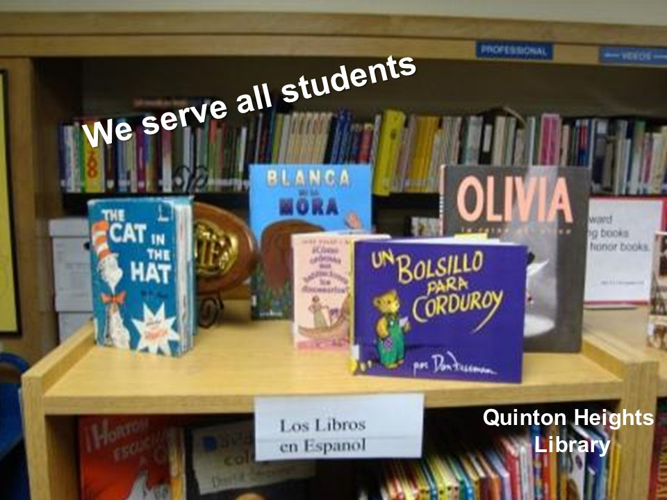 We serve all students Quinton Heights Library
