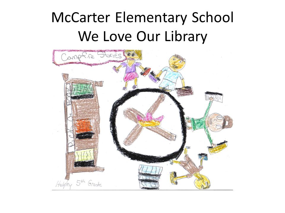 McCarter Elementary School We Love Our Library