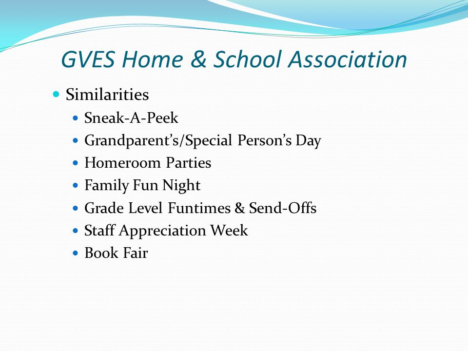 GVES Home & School Association Similarities Sneak-A-Peek Grandparent's/Special Person's Day Homeroom Parties Family Fun Night Grade Level Funtimes & Send-Offs Staff Appreciation Week Book Fair