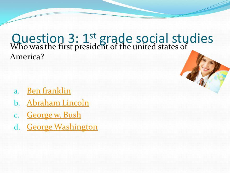 Question 4: 1 st grade money a.1 quarter 1 quarter b.