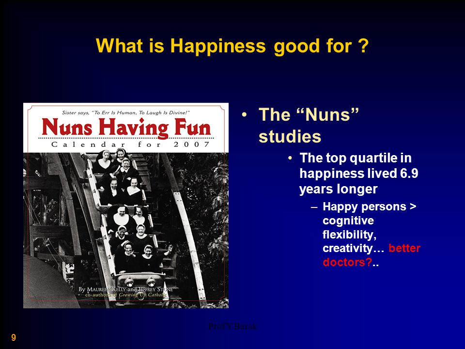 Prof Yoram Barak 30 HAPPY PEOPLE BECOME HAPPIER THROUGH KINDNESS: A COUNTING KINDNESSES INTERVENTION.