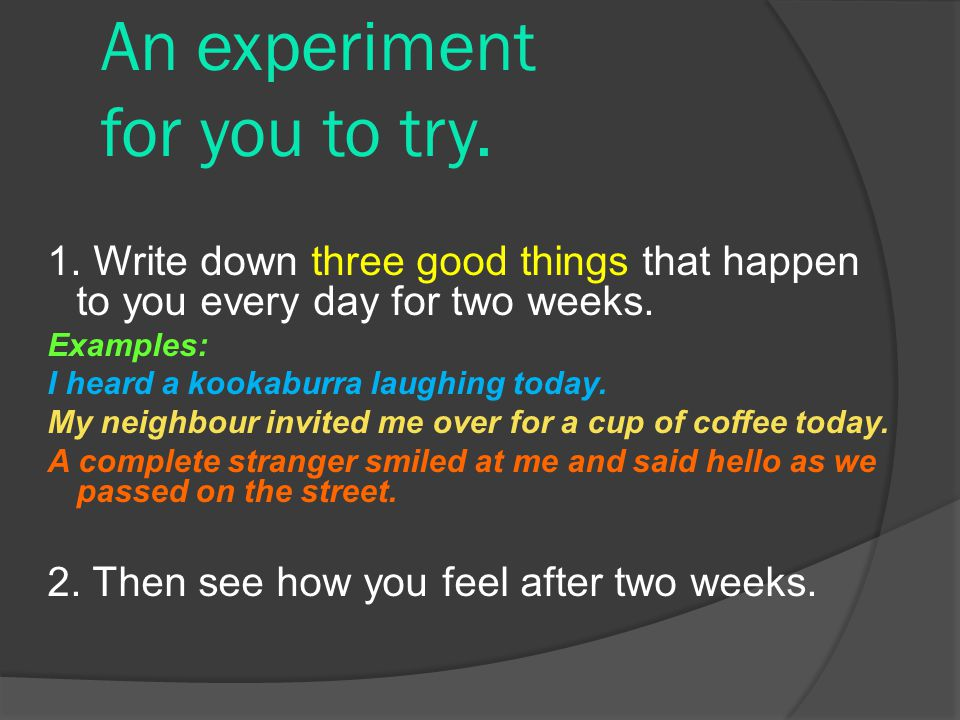 An experiment for you to try.1.
