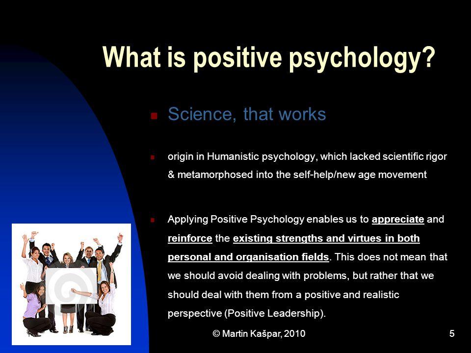 © Martin Kašpar, 20106 What is positive psychology.