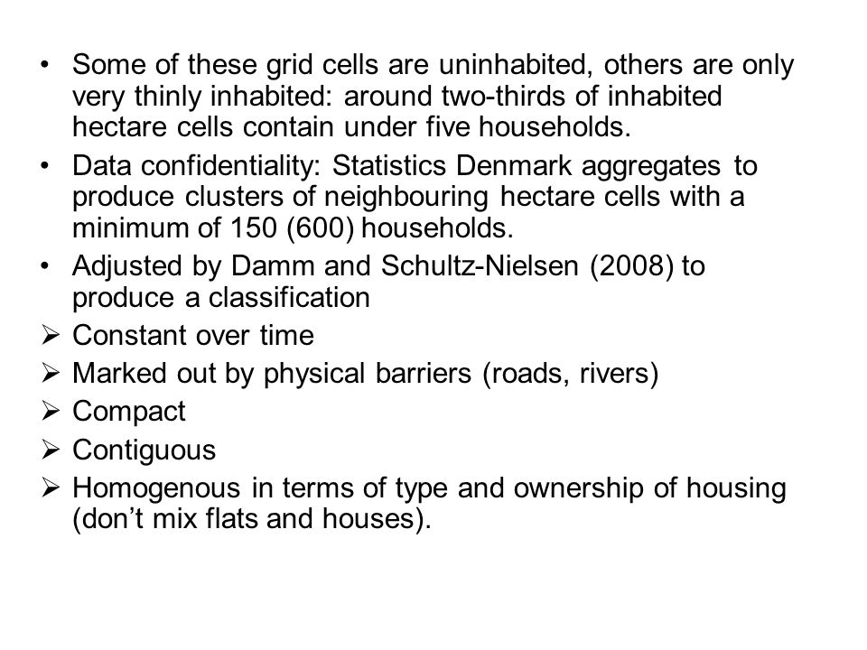 Some of these grid cells are uninhabited, others are only very thinly inhabited: around two-thirds of inhabited hectare cells contain under five households.
