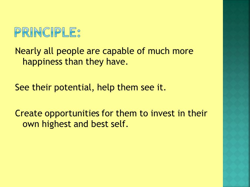 Nearly all people are capable of much more happiness than they have.