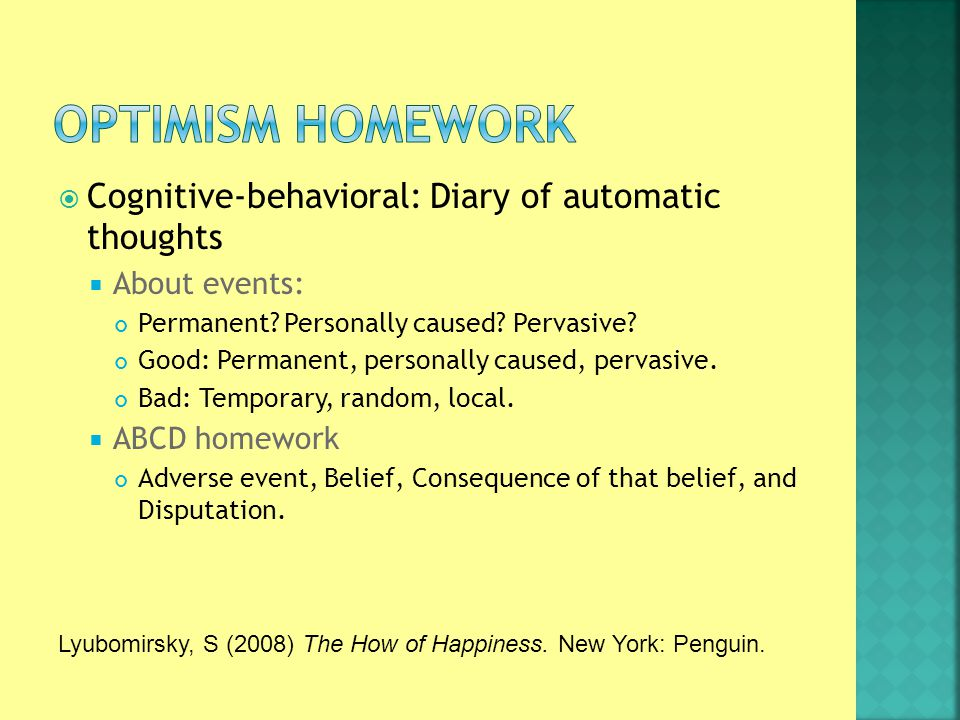  Cognitive-behavioral: Diary of automatic thoughts  About events: Permanent.