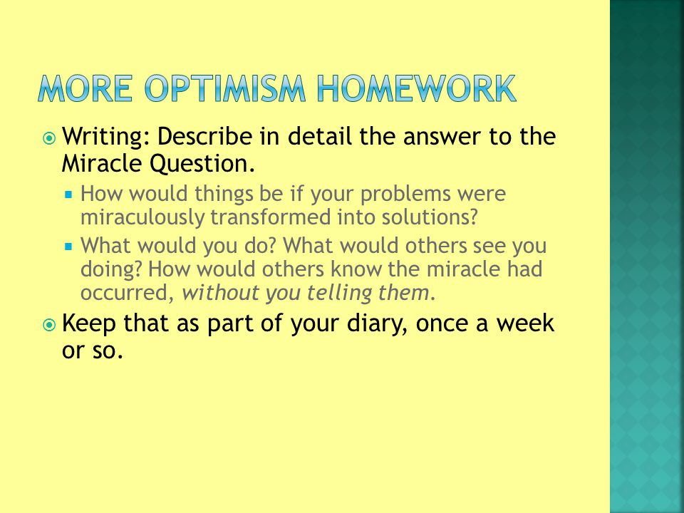  Writing: Describe in detail the answer to the Miracle Question.