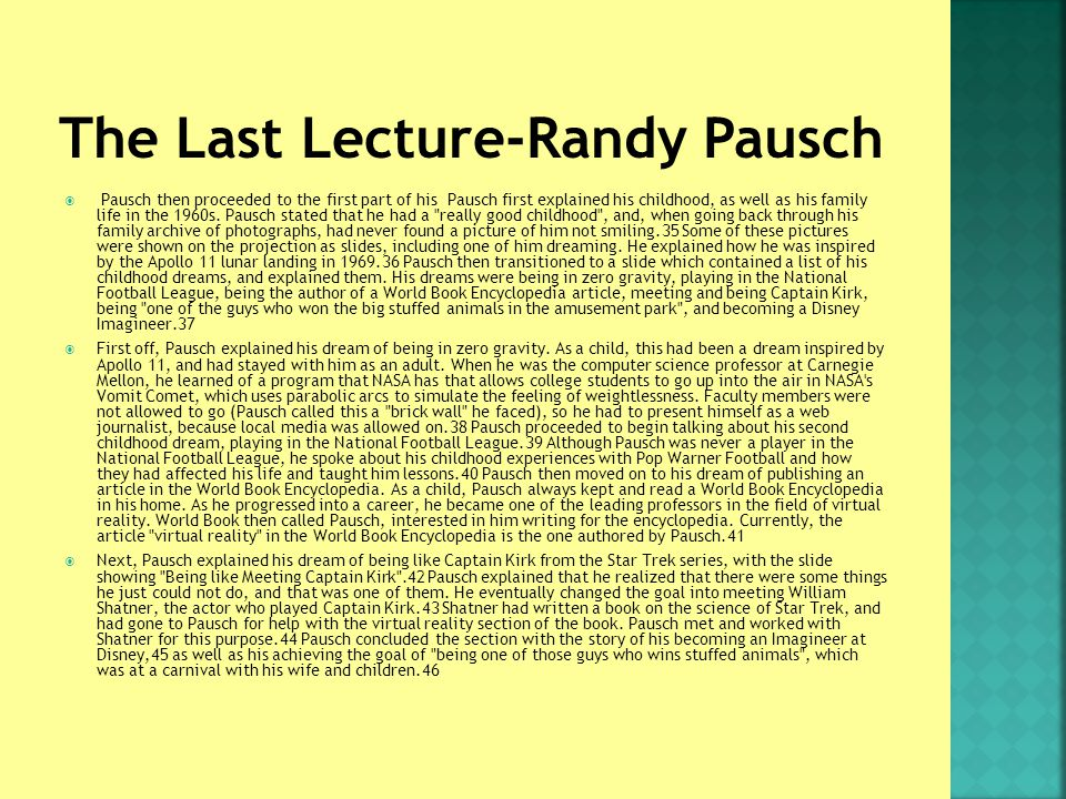  Pausch then proceeded to the first part of his Pausch first explained his childhood, as well as his family life in the 1960s.