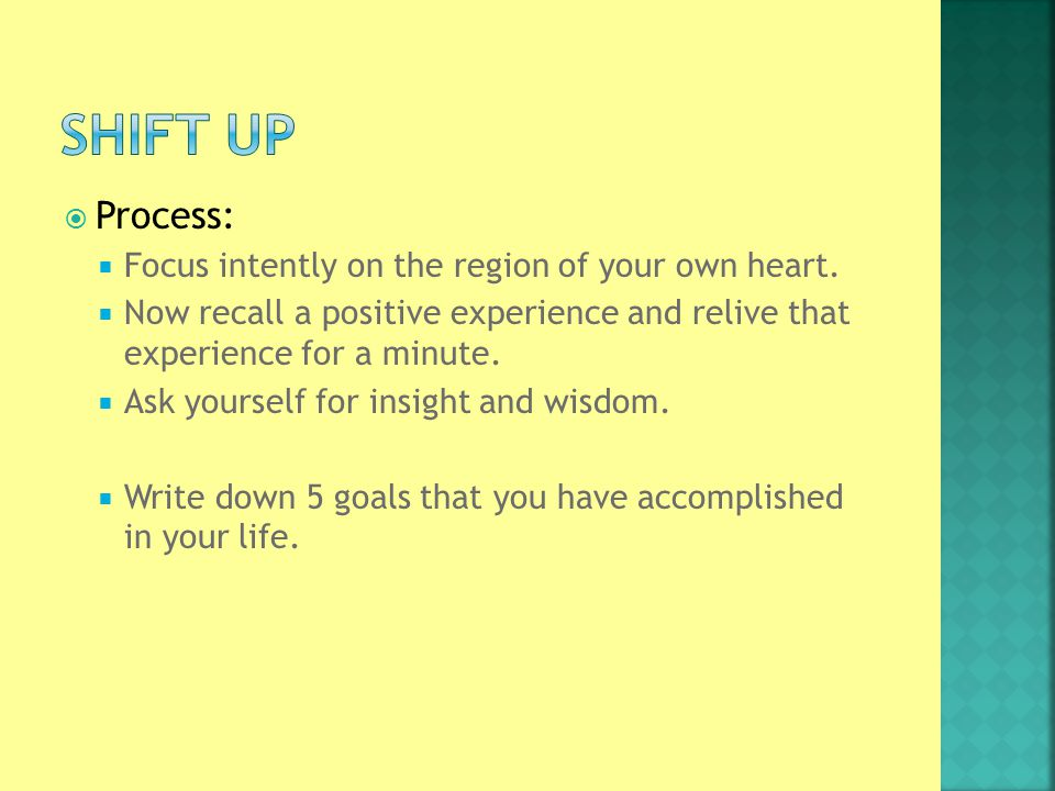  Process:  Focus intently on the region of your own heart.