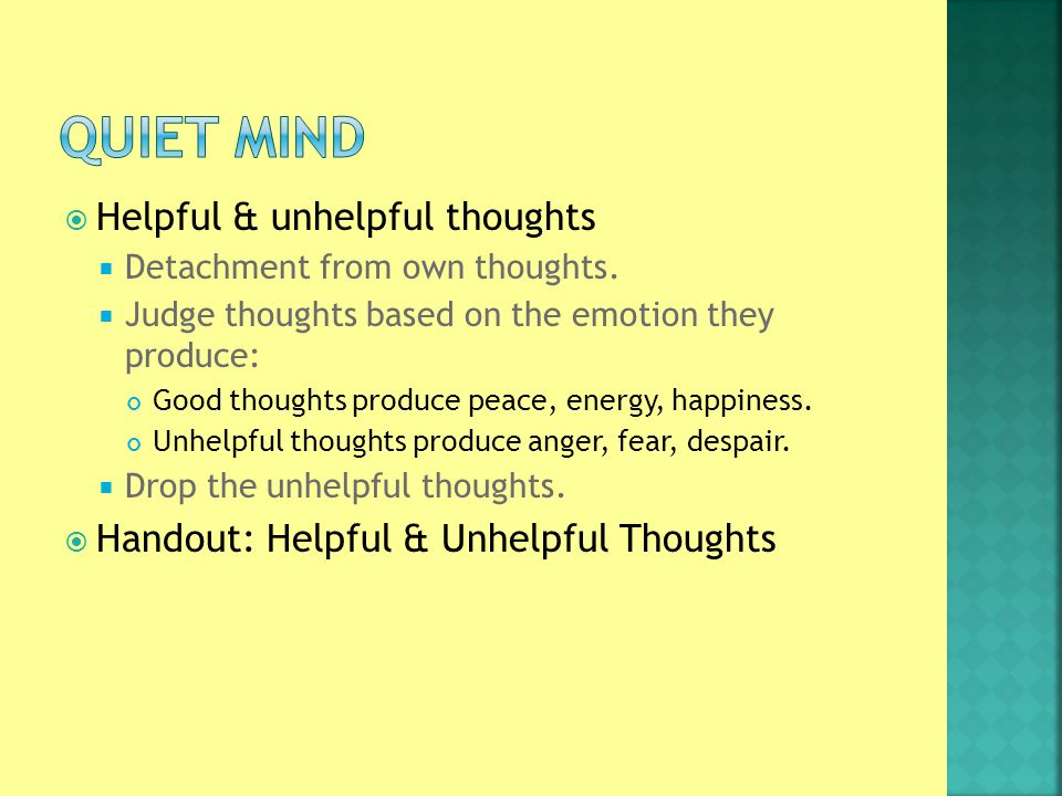  Helpful & unhelpful thoughts  Detachment from own thoughts.