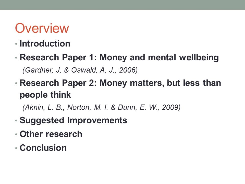 Overview Introduction Research Paper 1: Money and mental wellbeing (Gardner, J.