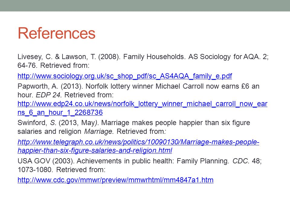 References Livesey, C. & Lawson, T. (2008). Family Households.