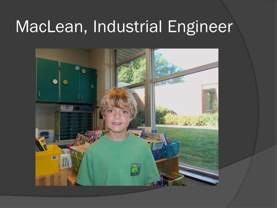 MacLean, Industrial Engineer