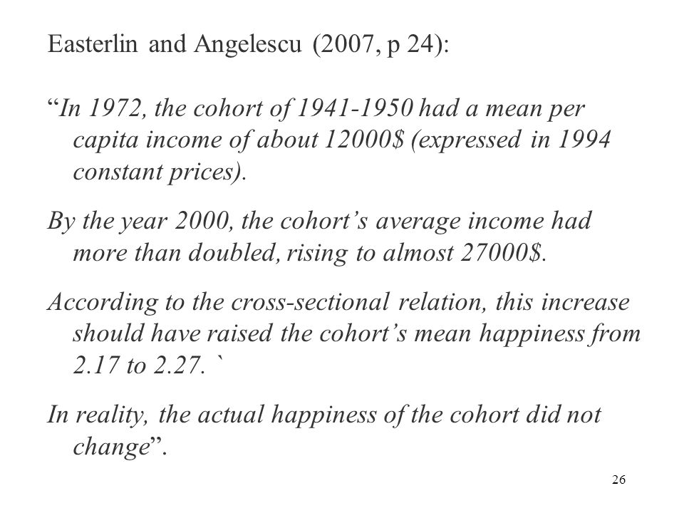 26 Easterlin and Angelescu (2007, p 24): In 1972, the cohort of 1941-1950 had a mean per capita income of about 12000$ (expressed in 1994 constant prices).
