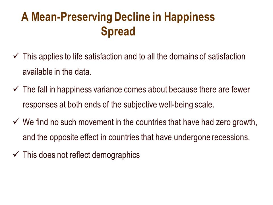 A Mean-Preserving Decline in Happiness Spread This applies to life satisfaction and to all the domains of satisfaction available in the data.