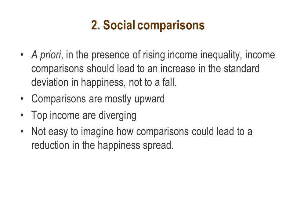 2. Social comparisons A priori, in the presence of rising income inequality, income comparisons should lead to an increase in the standard deviation i