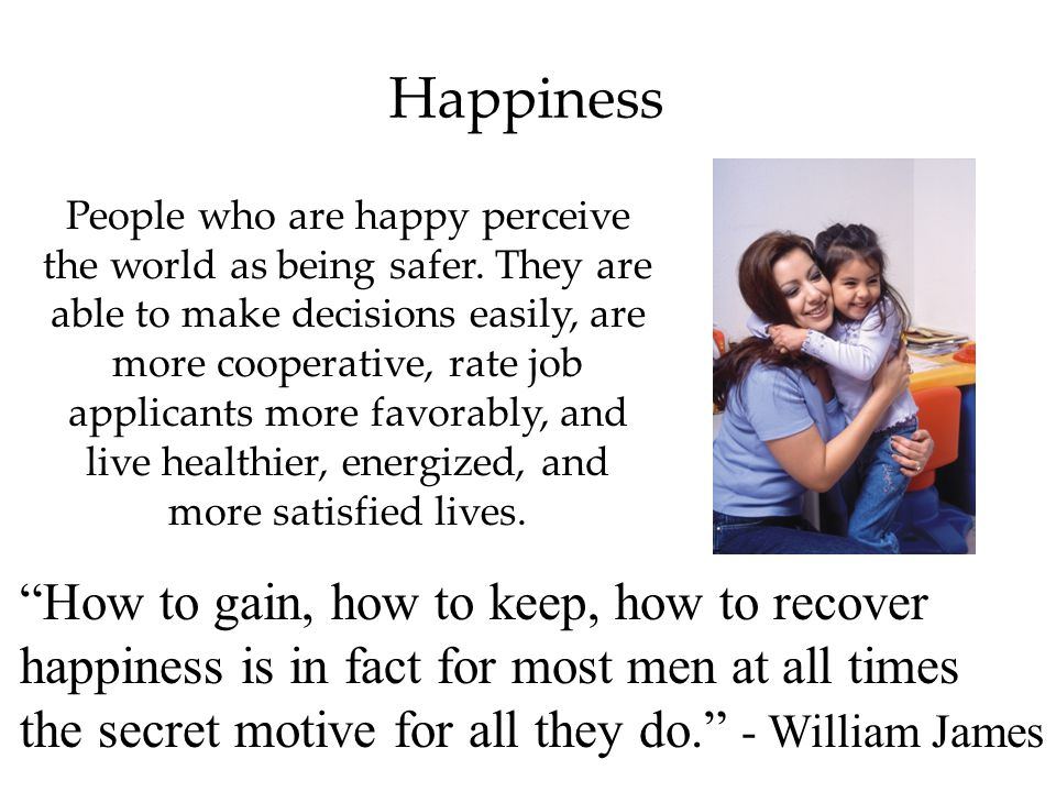 People who are happy perceive the world as being safer.