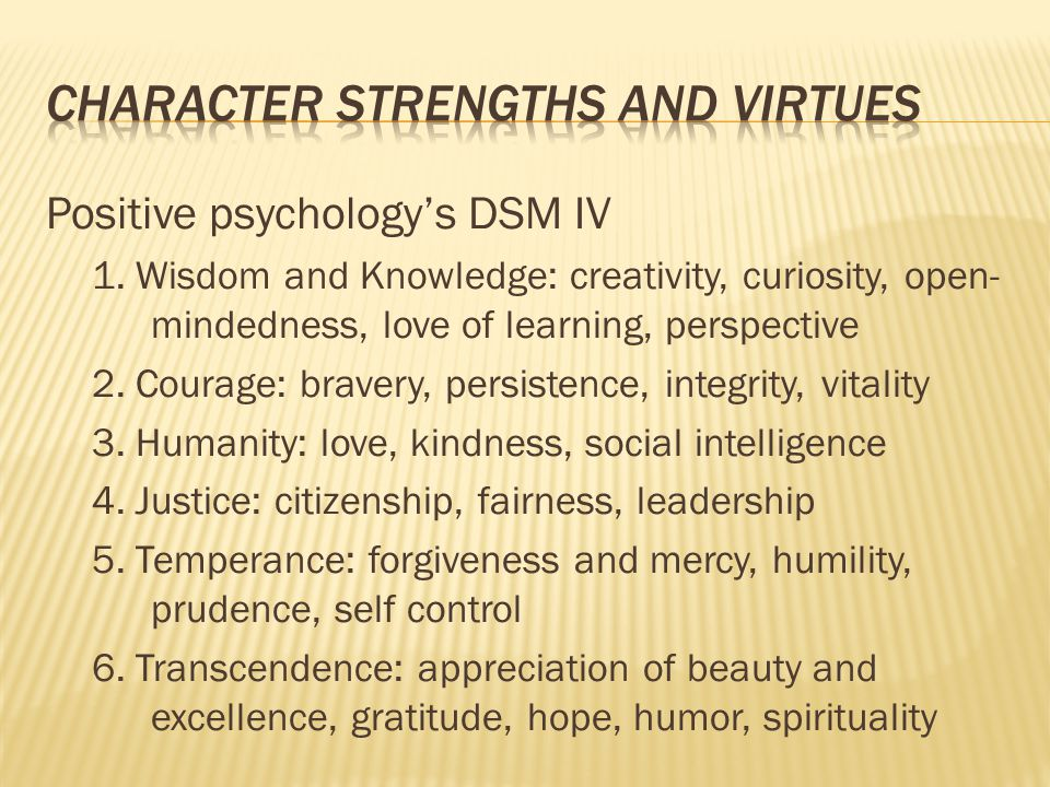 Positive psychology's DSM IV 1.