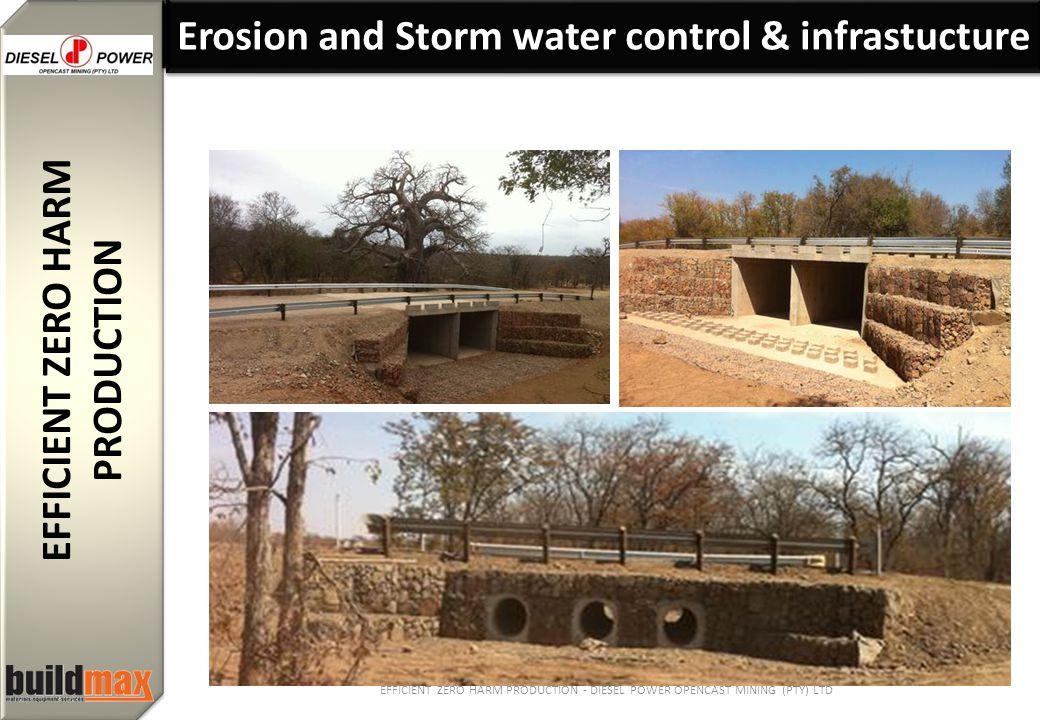EFFICIENT ZERO HARM PRODUCTION EFFICIENT ZERO HARM PRODUCTION EFFICIENT ZERO HARM PRODUCTION - DIESEL POWER OPENCAST MINING (PTY) LTD Erosion and Storm water control & infrastucture
