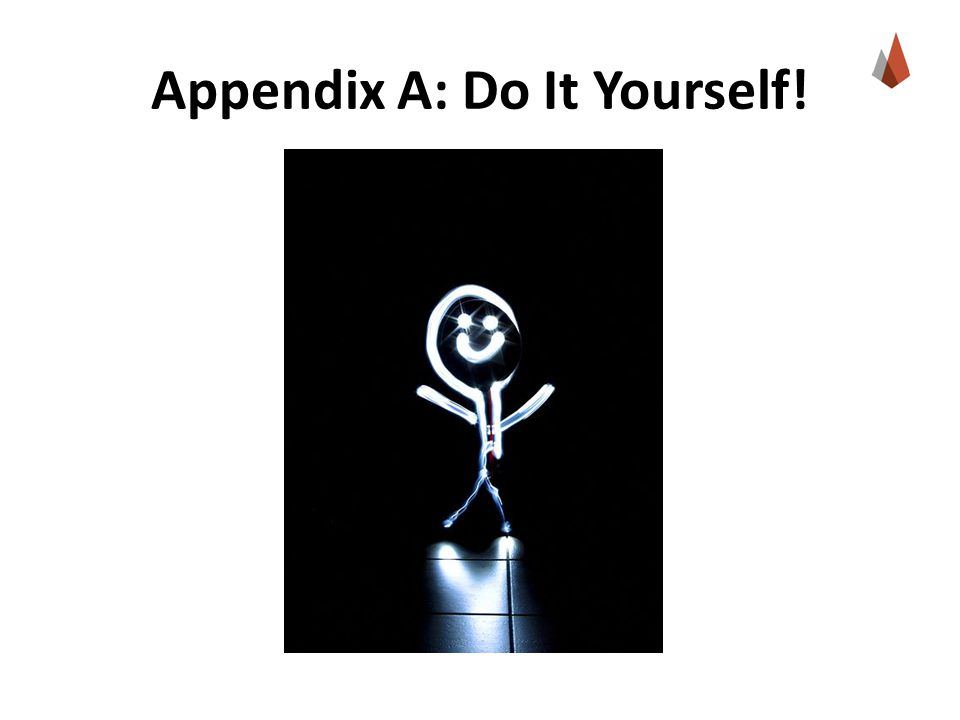 Appendix A: Do It Yourself!