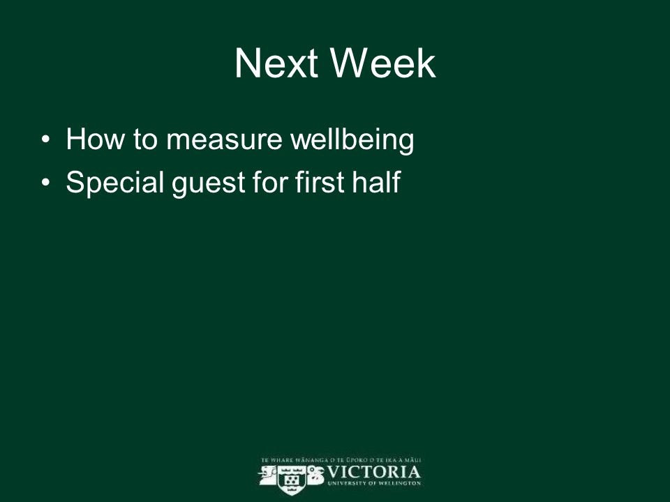 Next Week How to measure wellbeing Special guest for first half