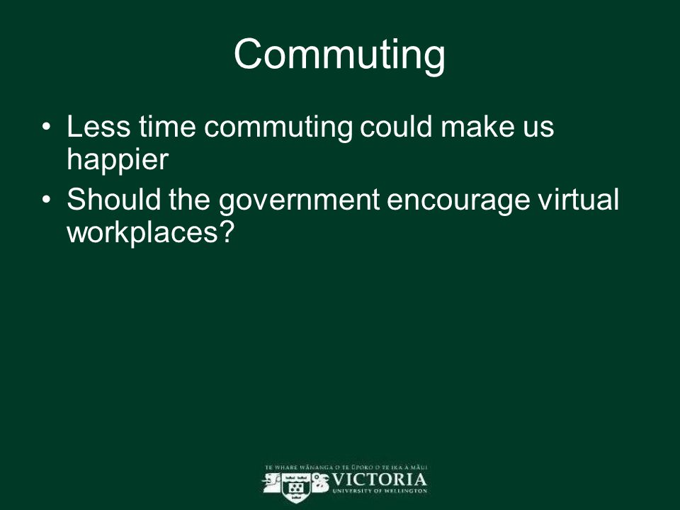 Commuting Less time commuting could make us happier Should the government encourage virtual workplaces