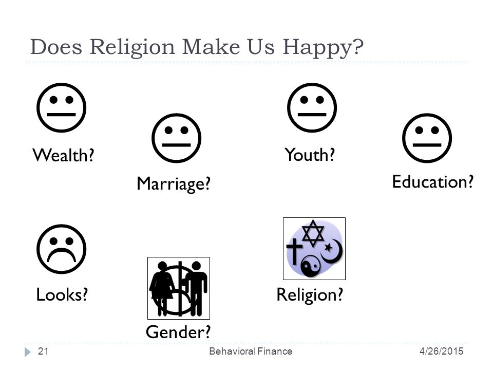 Does Religion Make Us Happy. 21 Wealth.  Marriage.