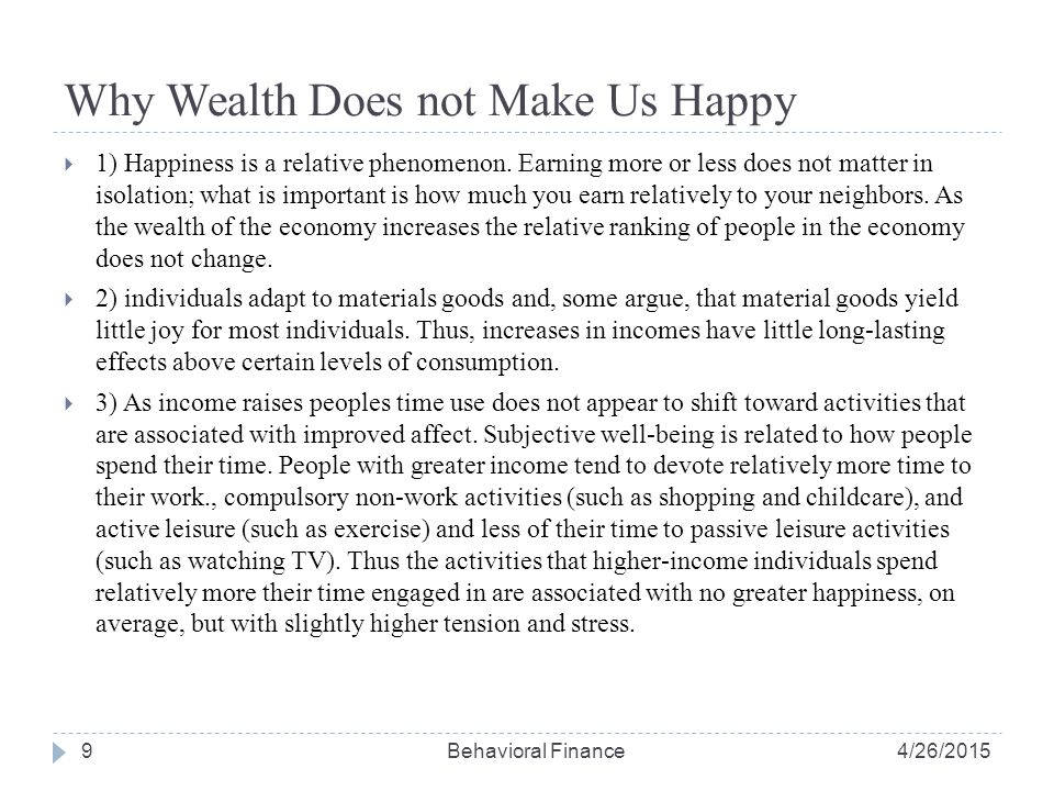 Why Wealth Does not Make Us Happy 9  1) Happiness is a relative phenomenon.