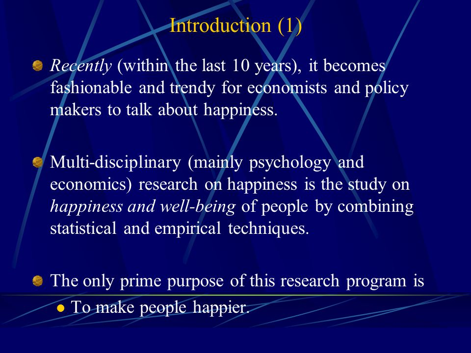 Happiness: What Can Economists Learn from Psychologists? Tanapong Potipiti Chulalongkorn University