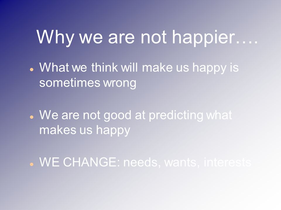 Why we are not happier….