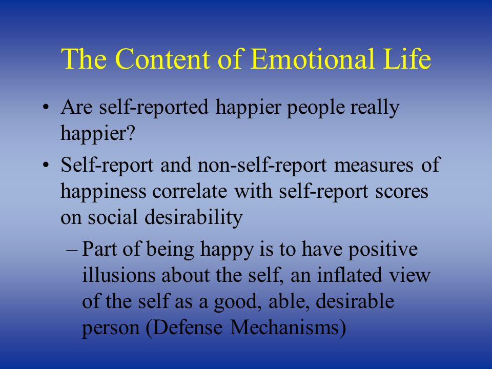 The Content of Emotional Life Are self-reported happier people really happier.