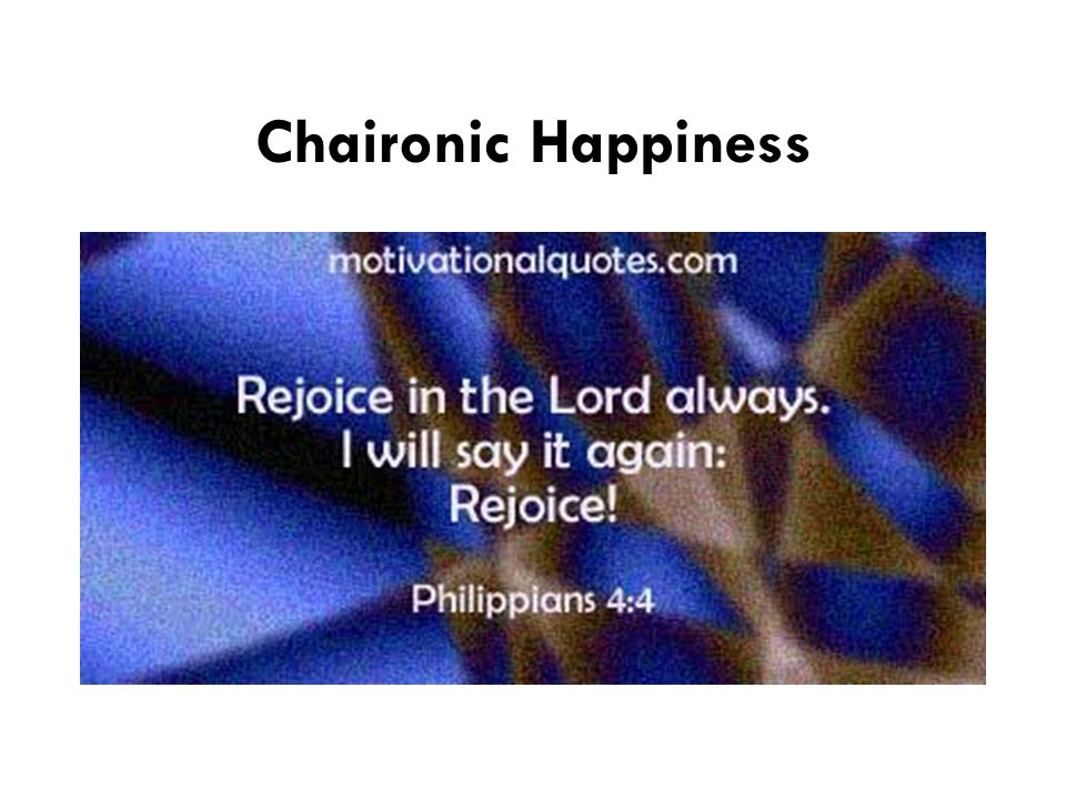 Chaironic Happiness
