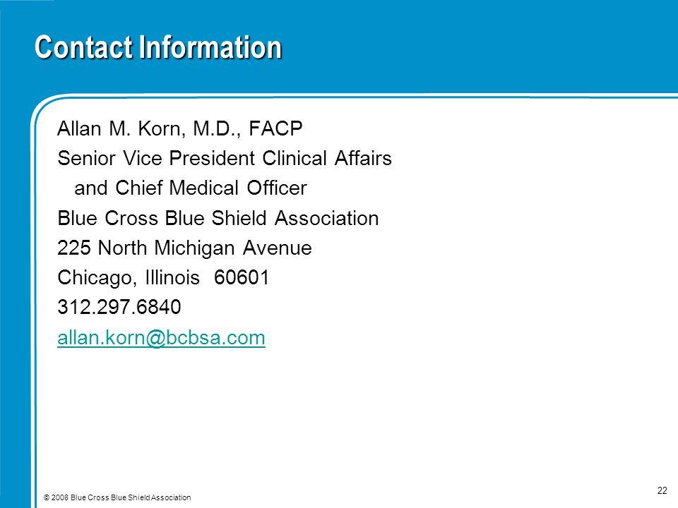 © 2008 Blue Cross Blue Shield Association 22 Contact Information Allan M.