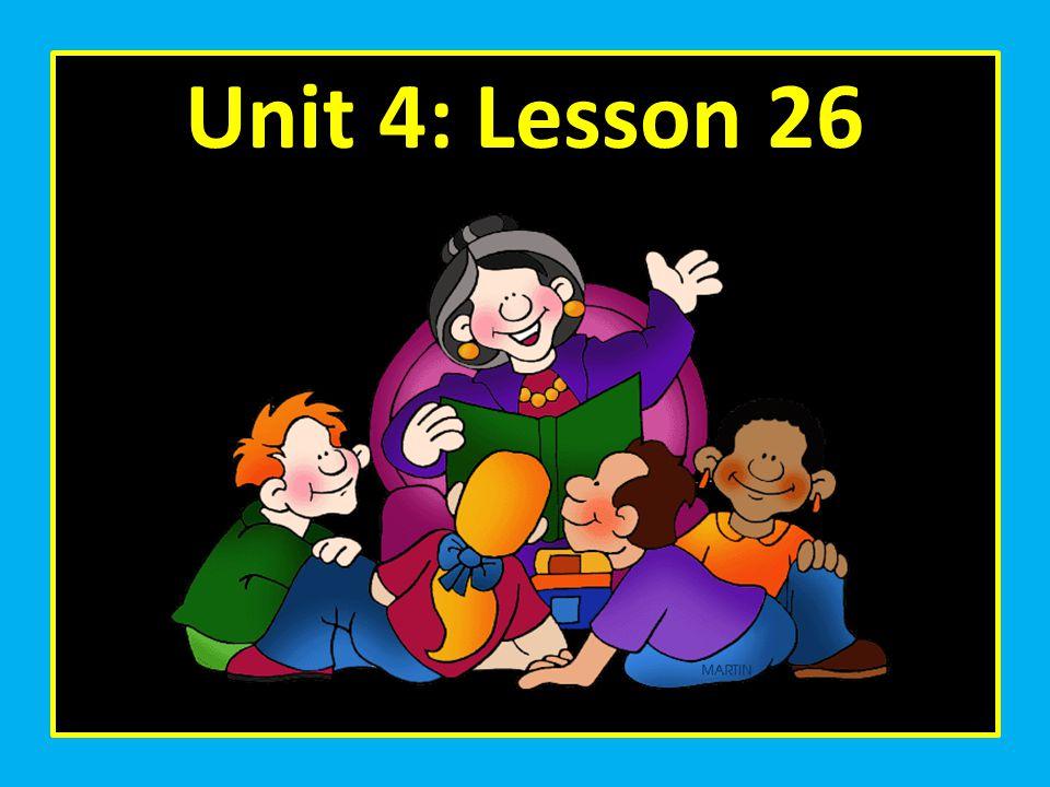 Unit 4: Lesson 26