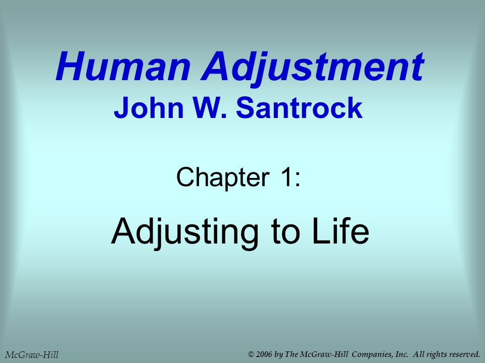 Adjusting to Life Chapter 1: Human Adjustment John W.