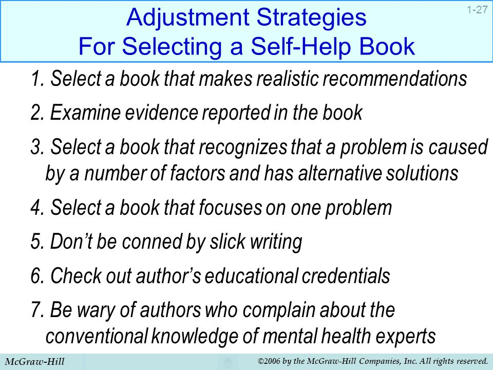 McGraw-Hill ©2006 by the McGraw-Hill Companies, Inc. All rights reserved. 1-27 Adjustment Strategies For Selecting a Self-Help Book 1. Select a book t