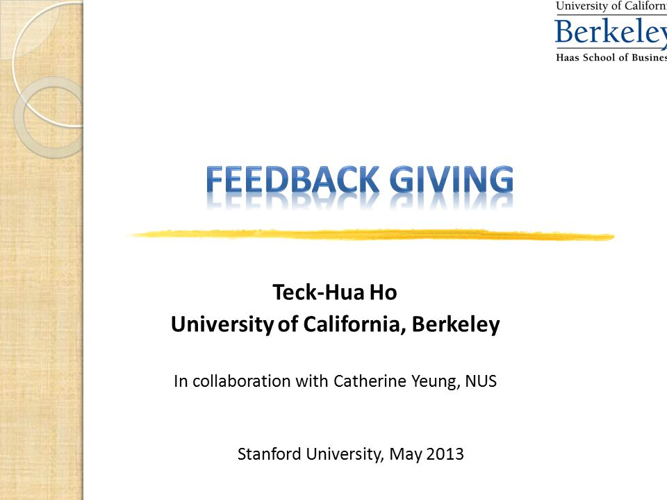 1 Teck-Hua Ho University of California, Berkeley In collaboration with Catherine Yeung, NUS Stanford University, May 2013