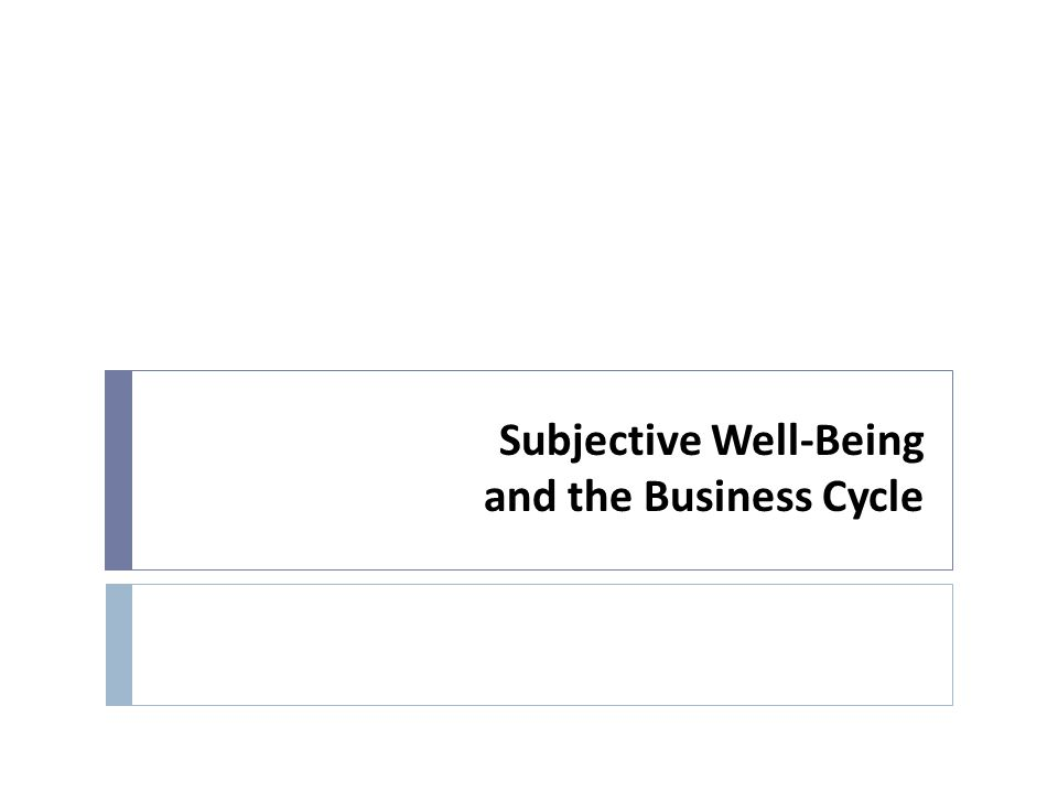 Subjective Well-Being and the Business Cycle