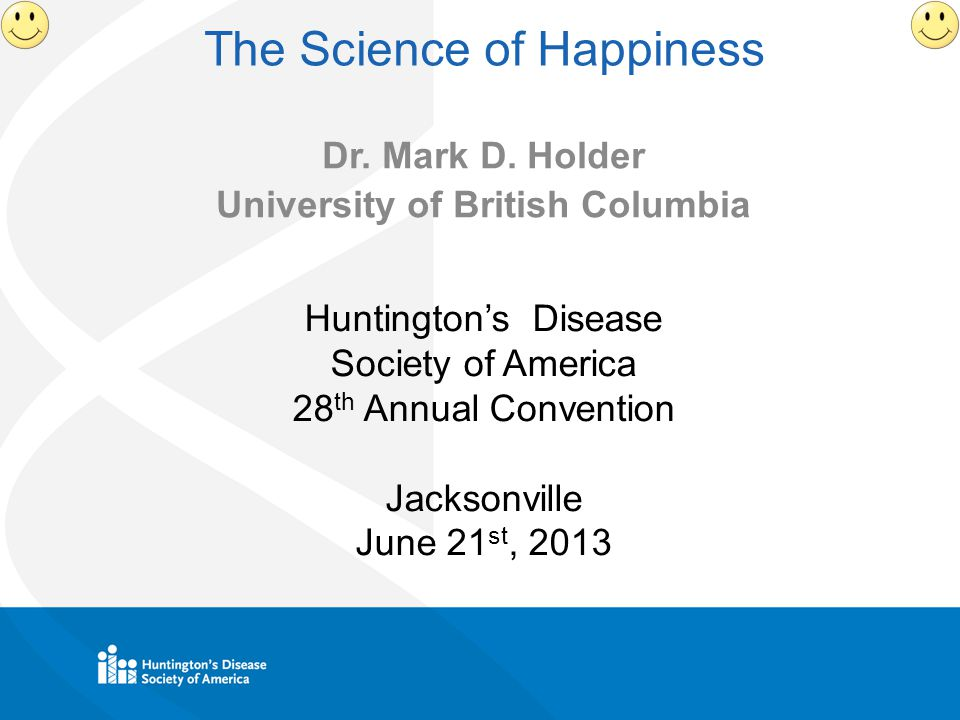 Genetics –40-50% of happiness has been attributed to inheritance –Twins