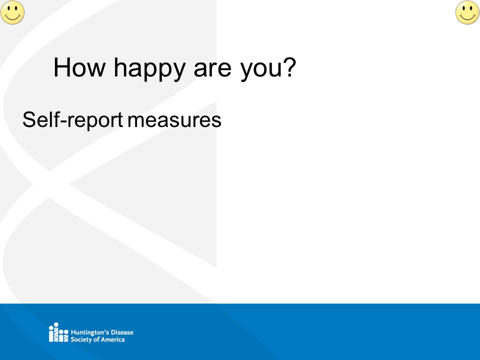 How happy are you Self-report measures