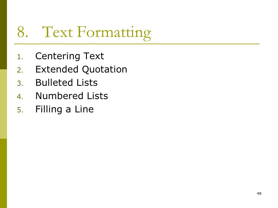 48 8.Text Formatting 1. Centering Text 2. Extended Quotation 3.